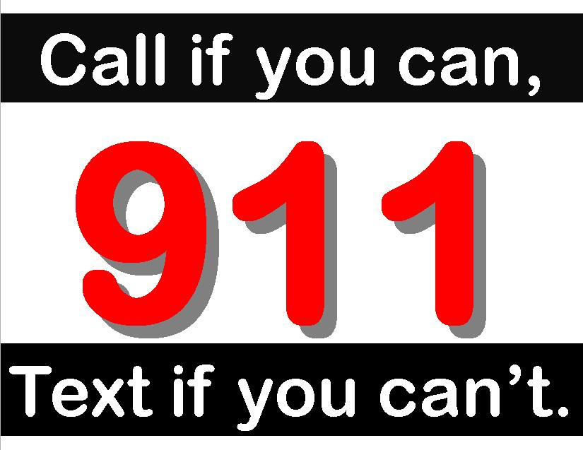 Call if you can, 9-1-1; Text if you cannot